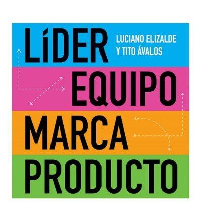 LÍDER, EQUIPO, MARCA, PRODUCTO: Tito Ávalos /  Luciano H. Elizalde.