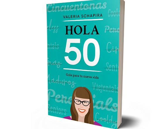 Hola 50: por Valeria Schapira