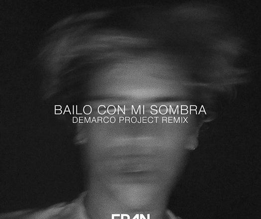 """FRAN: ESTRENA EL REMIX DE SU ÉXITO """"BAILO CON MI SOMBRA"""" POR (DEMARCO PROJECT)"""