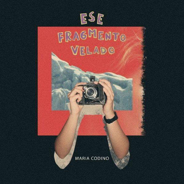 María Codino: Presenta su EP «Ese fragmento velado»