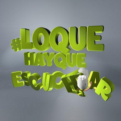 #LO QUE HAY QUE ESCUCHAR: Lunes a Viernes 11:00 a 13:00 hs.